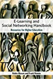 The E-learning Handbook: Social Networking for Higher Education: Resources for Higher Education