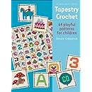 Tapestry Crochet: 64 Playful Patterns for Children (Milner Craft Series)