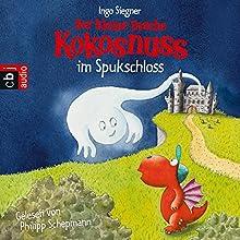 Der kleine Drache Kokosnuss im Spukschloss (       ungekürzt) von Ingo Siegner Gesprochen von: Philipp Schepmann