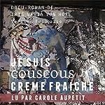 Je suis Couscous Crème fraîche | Iris Maria vom Hof