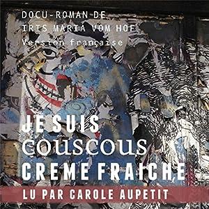 Je suis Couscous Crème fraîche Audiobook