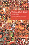Writing Black Britain 1948-1998: An Interdisciplinary Anthology