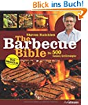 The Barbecue Bible: Die 500 besten Gr...