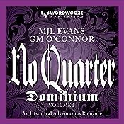 No Quarter: Dominium, Volume 5: An Adventurous Historical Romance | MJL Evans, GM O'Connor