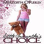 Little Samantha's Choice | Meredith O'Reilly