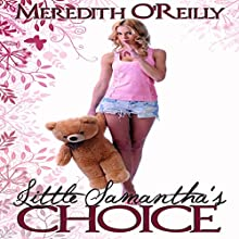 Little Samantha's Choice (       UNABRIDGED) by Meredith O'Reilly Narrated by Sierra Kline