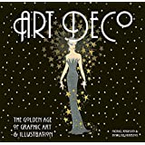 Art Deco: The Golden Age of Graphic Art & Illustration (Masterworks)