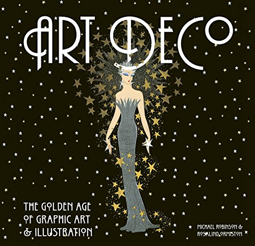Art Deco: The Golden Age of Graphic Art & Illustration (Masterworks)