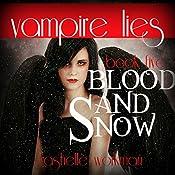 Vampire Lies: A Blood and Snow Novel: Blood and Snow Season, Book 1   RaShelle Workman