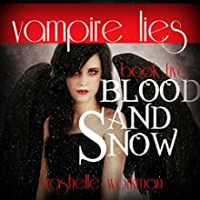 Vampire Lies: A Blood and Snow Novel: Blood and Snow Season, Book 1 (       UNABRIDGED) by RaShelle Workman Narrated by Dara Rosenberg