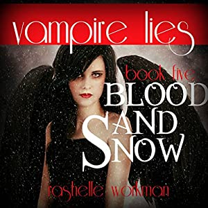 Vampire Lies: A Blood and Snow Novel Audiobook