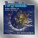 Das Zeitkommando (Perry Rhodan Silber Edition 42) | Hans Kneifel,William Voltz,Clark Darlton,Kurt Mahr
