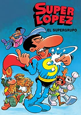 Superlópez. El supergrupo (Spanish Edition)