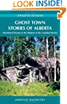 Ghost Town Stories of Alberta: Abando...