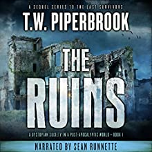 The Ruins: The Ruins Series, Book 1 Audiobook by T.W. Piperbrook Narrated by Sean Runnette