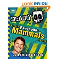 Deadly Factbook: Mammals