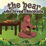 The Bear Who Loved Chocolate | Leela Hope