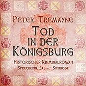 Tod in der Königsburg (Schwester Fidelma ermittelt 7) | Peter Tremayne