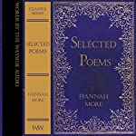 Selected Poems of Hannah More: Words by the Wayside Classics Series | Hannah More