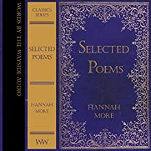 Selected Poems of Hannah More: Words by the Wayside Classics Series (       UNABRIDGED) by Hannah More Narrated by Anita Wright