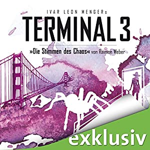 Die Stimmen des Chaos (Terminal 3 - Folge 7) Hörbuch