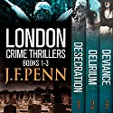 London Crime Thriller Boxset: Desecration, Delirium, Deviance Audiobook by J.F. Penn Narrated by Rosalind Ashford