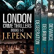 London Crime Thriller Boxset: Desecration, Delirium, Deviance | [J.F. Penn]