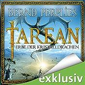 Erbe der Kristalldrachen (Tarean 02) | Bernd Perplies
