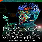 Revenge Upon the Vampyres (Eternal Voyager) | Conor Kostick