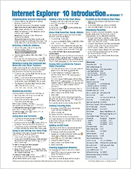 Internet Explorer 10 Introduction for Windows 7 Quick Reference Guide (Cheat Sheet of ...