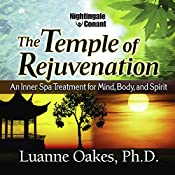 The Temple of Rejuvenation: An Inner Spa Treatment for Mind, Body, and Spirit | Luanne Oakes