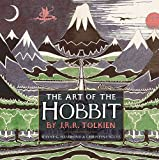 The Art of The Hobbit by J.R.R. Tolkien by J.R.R. Tolkien
