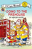 Little Critter: Going to the Firehouse (My First I Can Read) (0060835451) by Mayer, Mercer