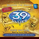 The 39 Clues, Book 4: Beyond the Grave (Unabridged)