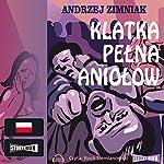 Klatka pelna aniolów | Andrzej Zimniak