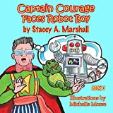 Captain Courage Faces Robot Boy: Captain Courage Book 3�
