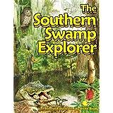 The Southern Swamp Explorer ~ Irene Brady
