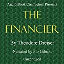The Financier Audiobook by Theodore Dreiser Narrated by Flo Gibson