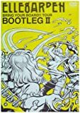 BRING YOUR BOARD!! TOUR-BOOTLEGII-