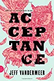 Acceptance: A Novel (The Southern Reach Trilogy) (0374104115) by VanderMeer, Jeff