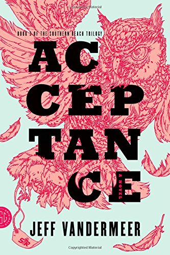Acceptance: A Novel (The Southern Reach Trilogy)