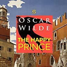 The Happy Prince Audiobook by Oscar Wilde Narrated by Josh Verbae