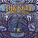 The Thickety: The Whispering Trees (       UNABRIDGED) by J. A. White Narrated by Moira Quirk