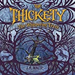 The Thickety: The Whispering Trees | J. A. White