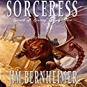 Sorceress: Spirals of Destiny, Book 2 (       UNABRIDGED) by Jim Bernheimer Narrated by Veronica Giguere