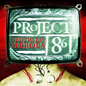 Project 86 -  Truthless Heroes