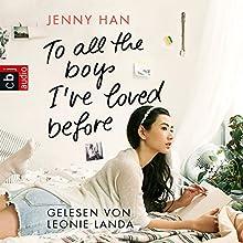 To all the boys I've loved before Hörbuch von Jenny Han Gesprochen von: Leonie Landa