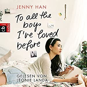 To all the boys I've loved before Hörbuch