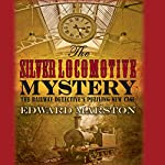 The Silver Locomotive Mystery | Edward Marston