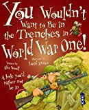 Alex Woolf You Wouldn't Want to Be In the Trenches in World War One